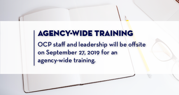 "Image of book, pencil, and reading glasses that says, ""agency-wide training: OCP staff and leadership will be offiste on September 27, 2019 for an agency-wide training."""