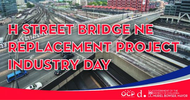 "Image with text, ""H Street Bridge NE Replacement Project Industry Day"""
